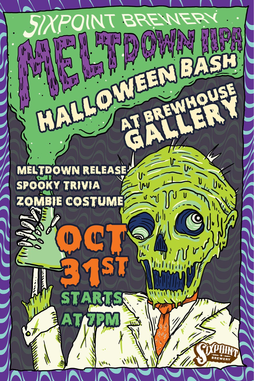 Sixpoint Brewery Meltdown IPA Halloween Bash @ Brewhouse Gallery